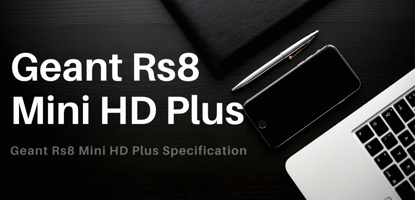 Geant Rs8 Mini HD Plus Specification