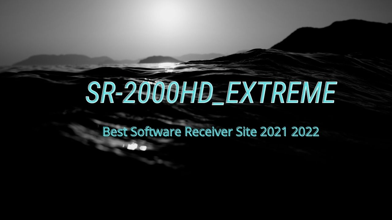SR-2000HD_EXTREME Best Software Receiver Site 2021 2022
