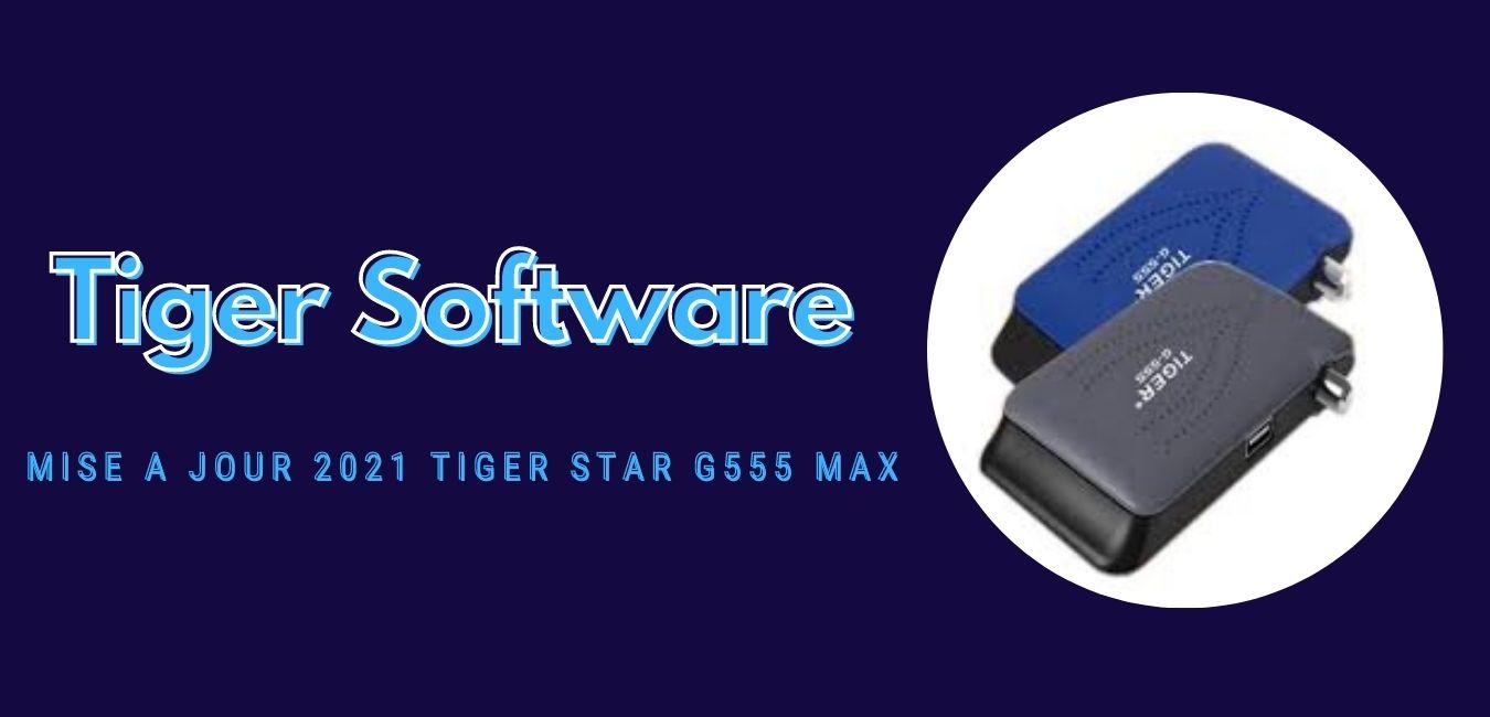Tiger Star G555 MAX
