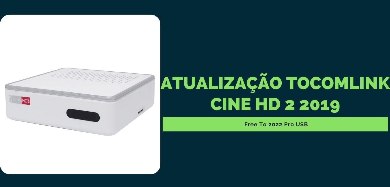 Atualização Tocomlink Cine HD 2 2019
