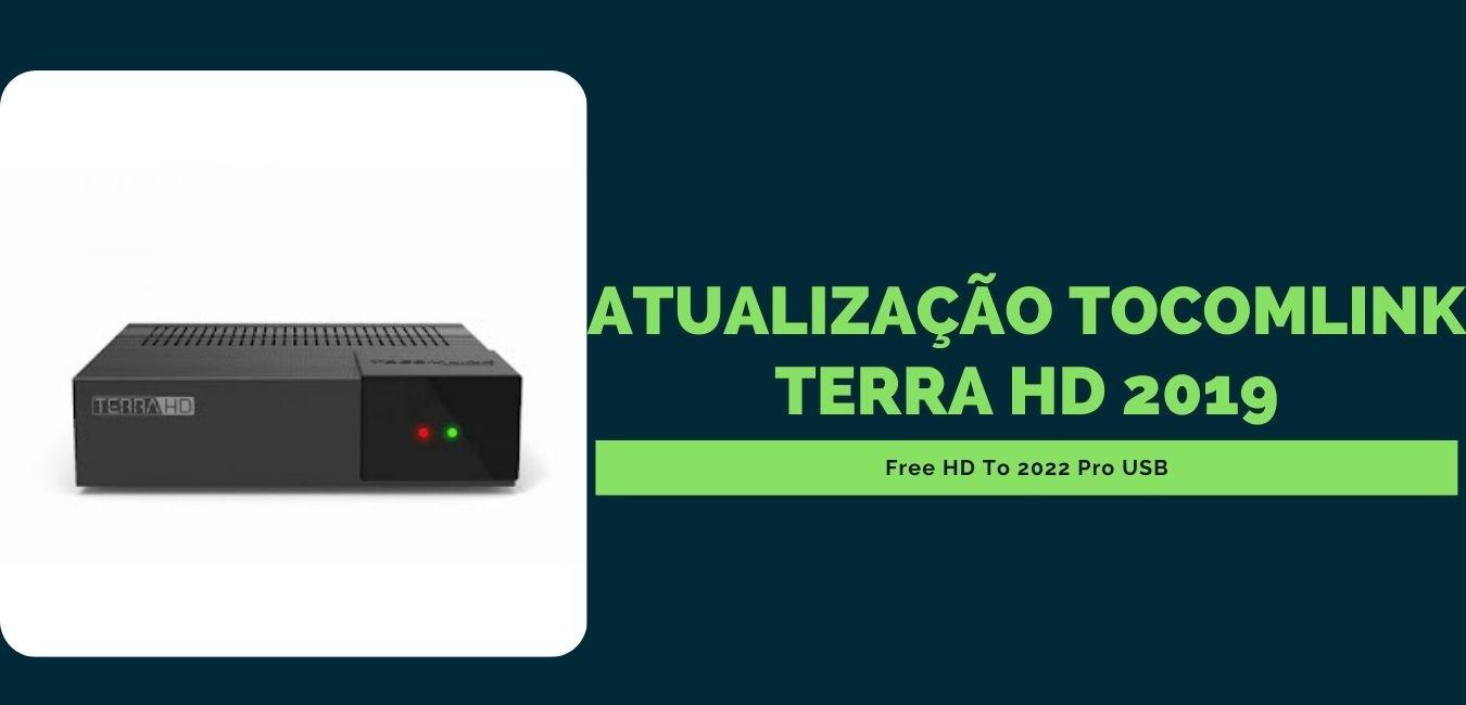 Atualização Tocomlink Terra HD 2019