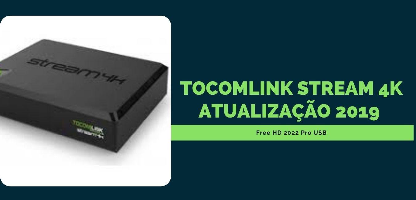 Tocomlink Stream 4k Atualização 2019