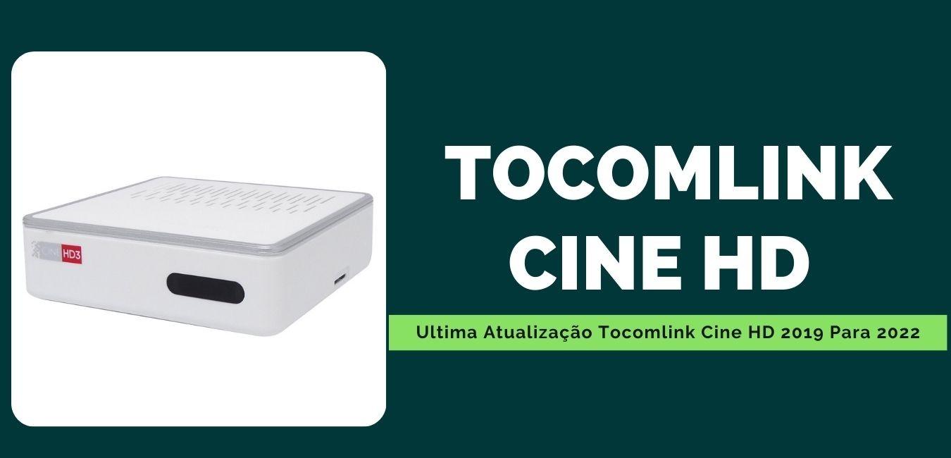 Ultima Atualização Tocomlink Cine HD 2019