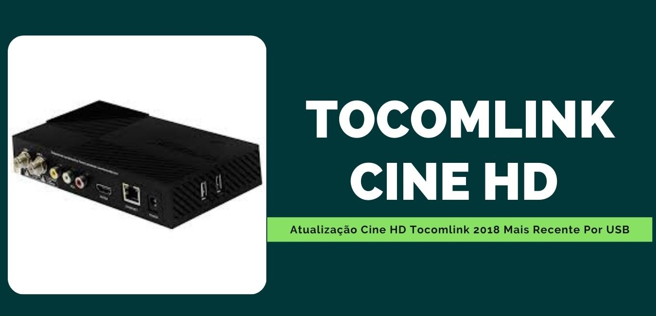 Atualização Cine HD Tocomlink 2018 Mais Recente