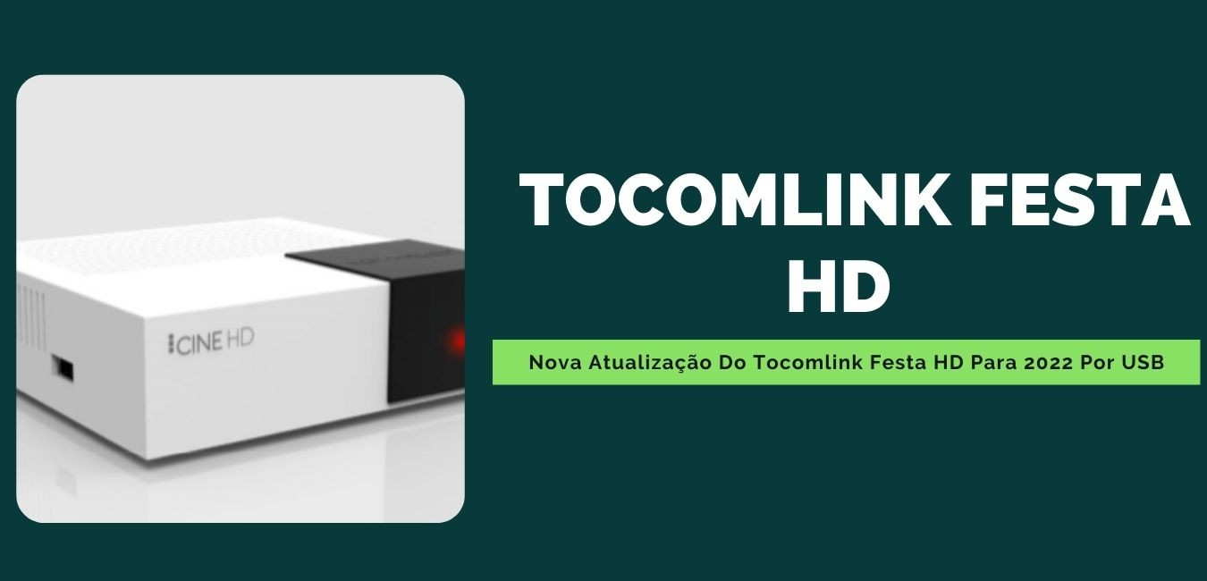 Nova Atualização Do Tocomlink Festa HD