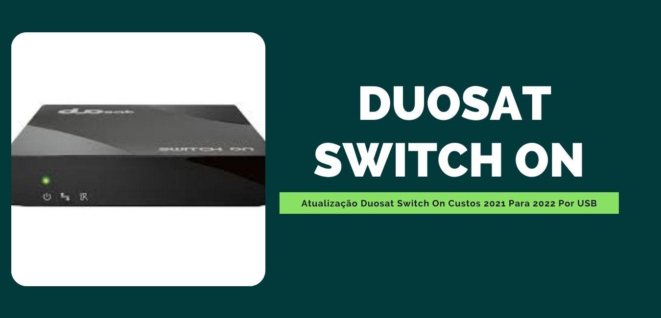 Atualização Duosat Switch On
