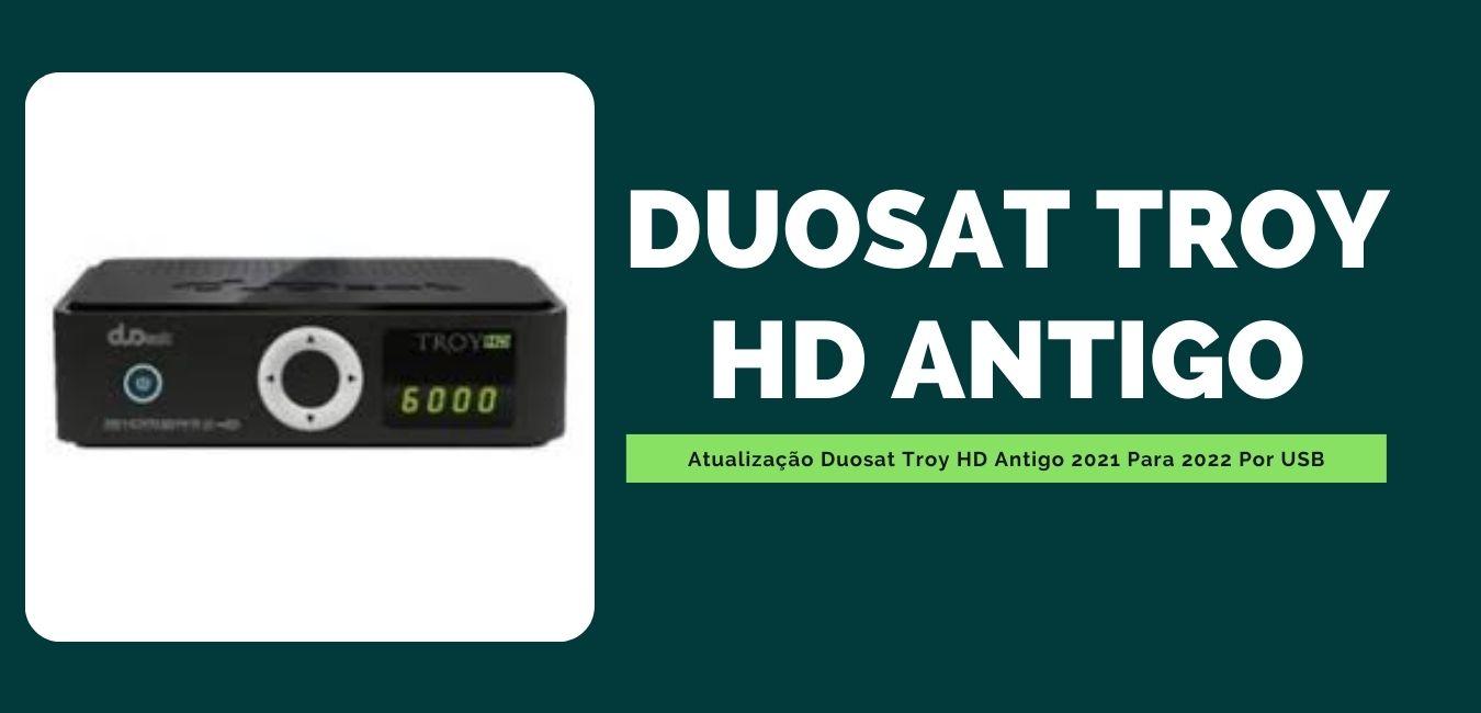 Atualização Duosat Troy HD Antigo