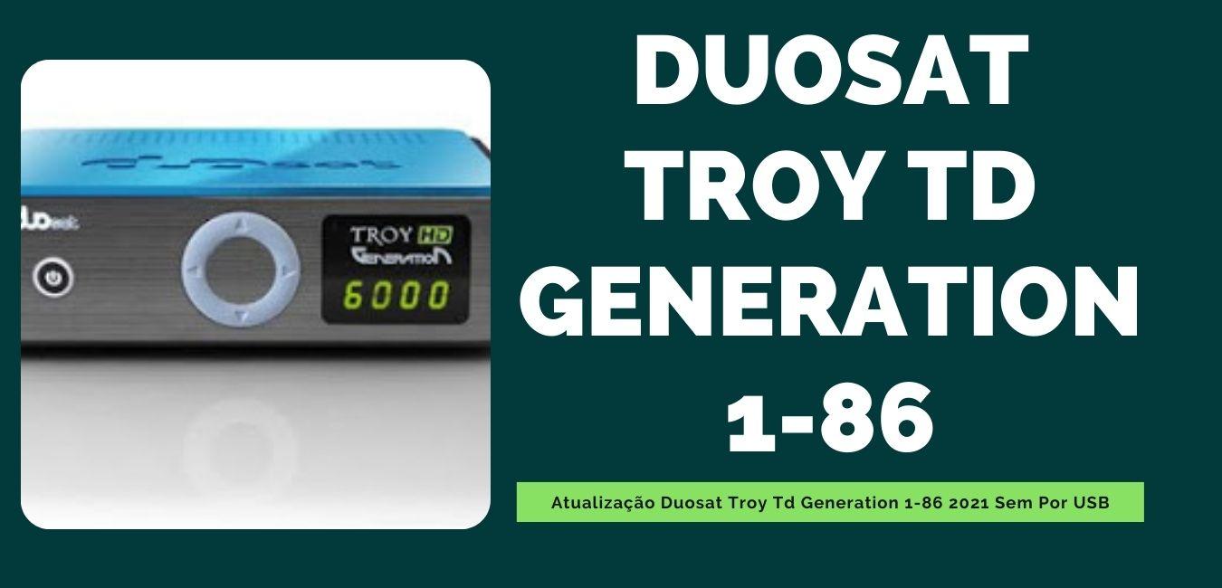 Atualização Duosat Troy Td Generation 1-86