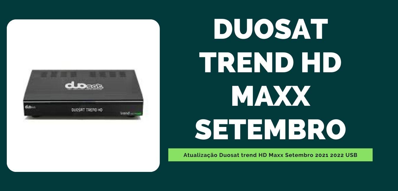 Atualização Duosat trend HD Maxx Setembro