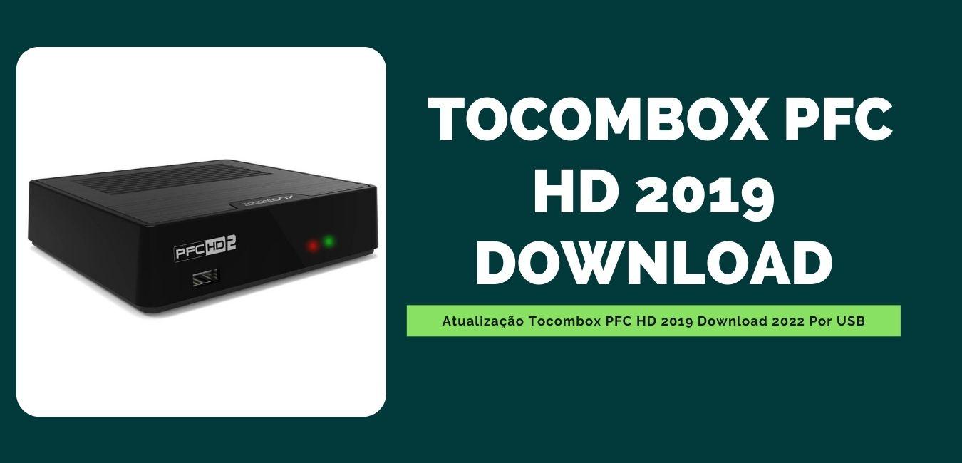 Atualização Tocombox PFC HD 2019 Download