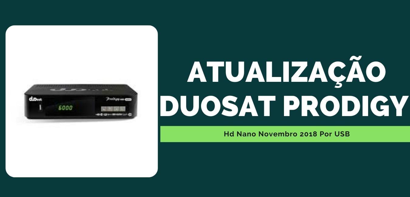 Atualização Duosat Prodigy Hd Nano Novembro 2018