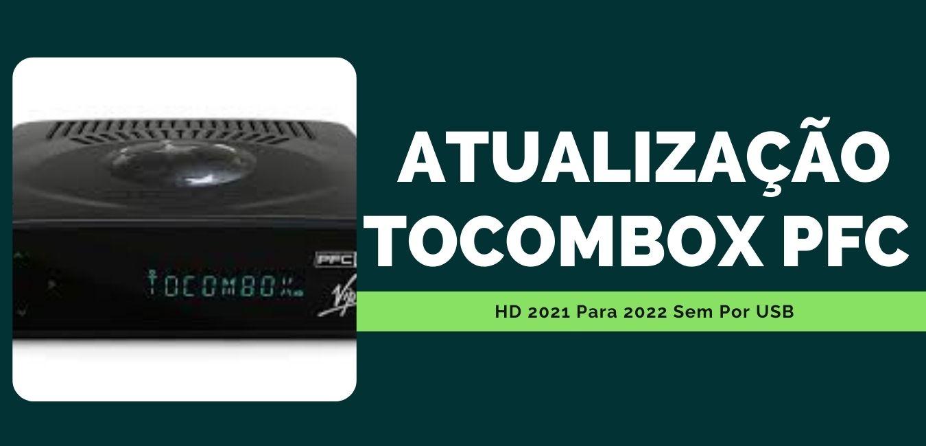 Atualização Tocombox Pfc