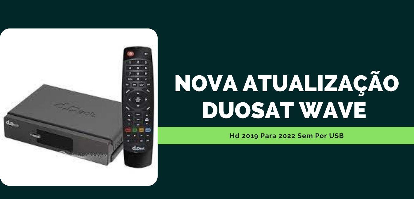 Nova Atualização Duosat Wave