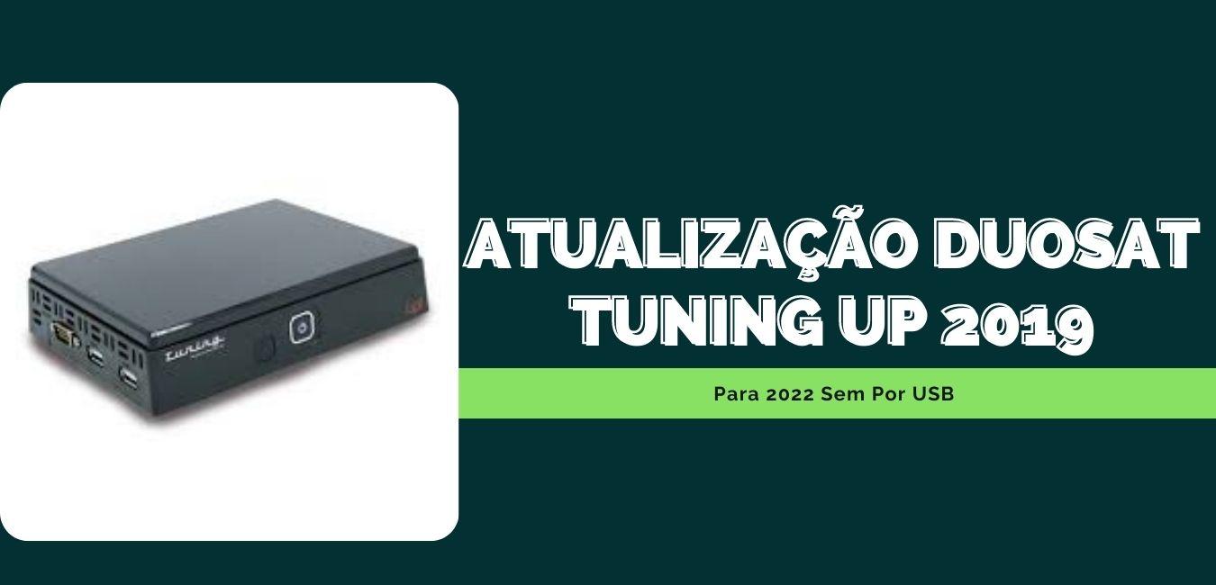 atualização duosat tuning up 2019