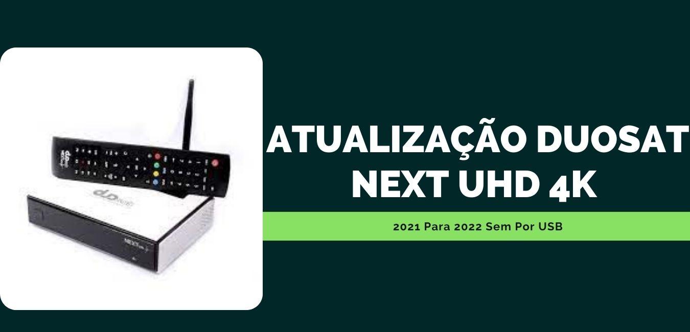 Atualização Duosat Next Uhd 4k