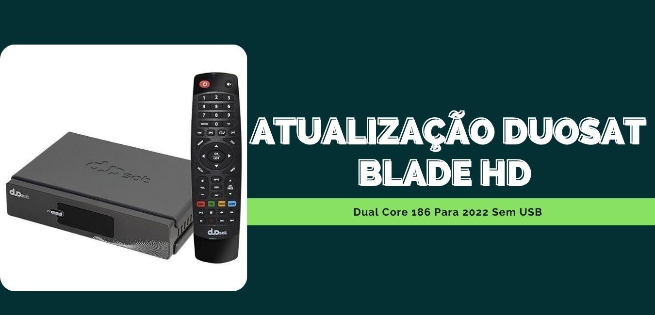 Atualização Duosat Blade Hd Dual Core 186