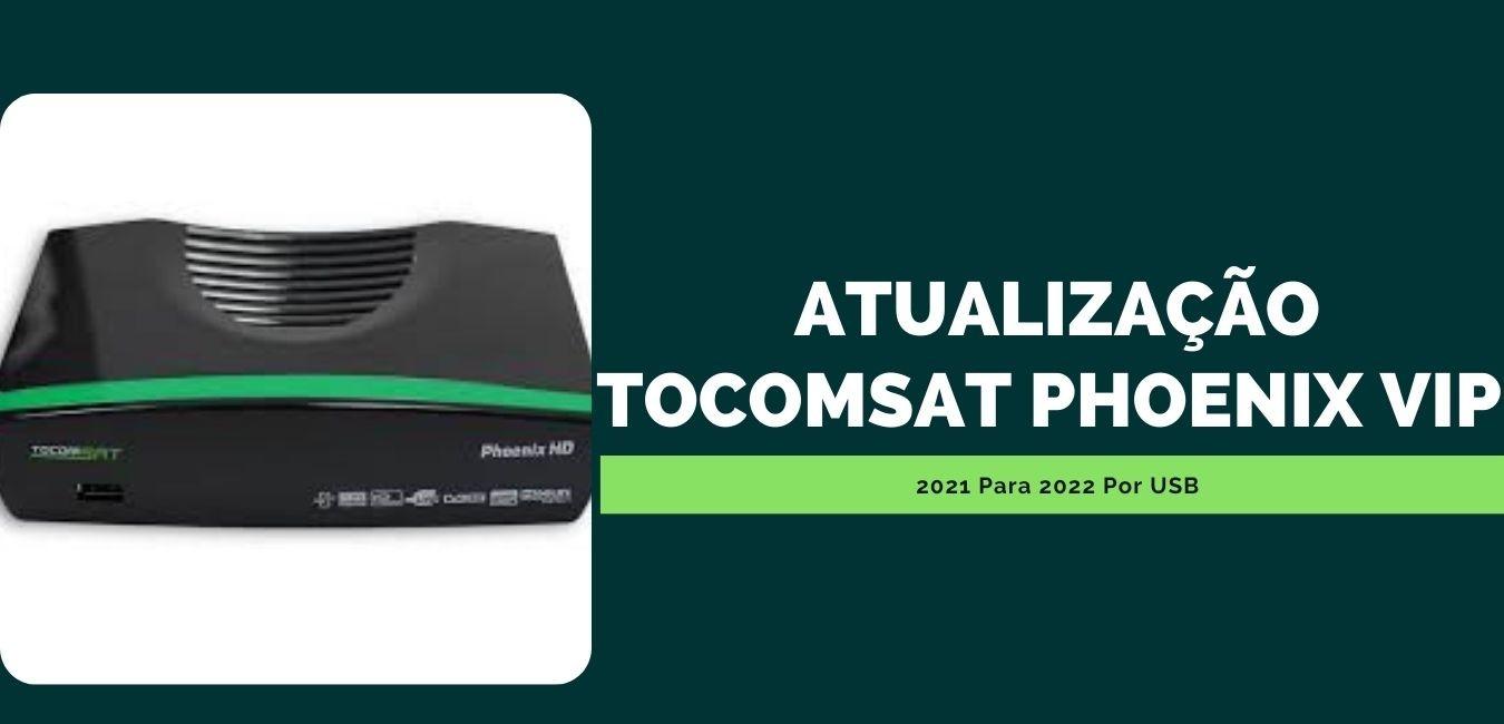 Atualização Tocomsat Phoenix Vip