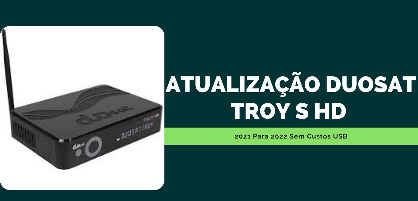 Atualização Duosat Troy S Hd