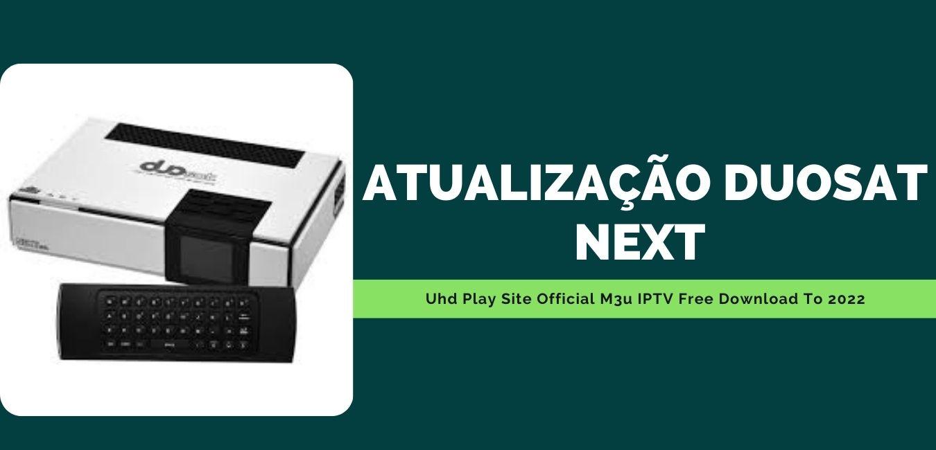Atualização Duosat Next Uhd