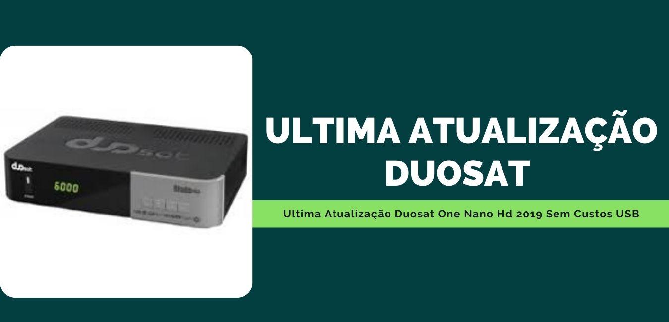 Ultima Atualização Duosat One Nano Hd 2019