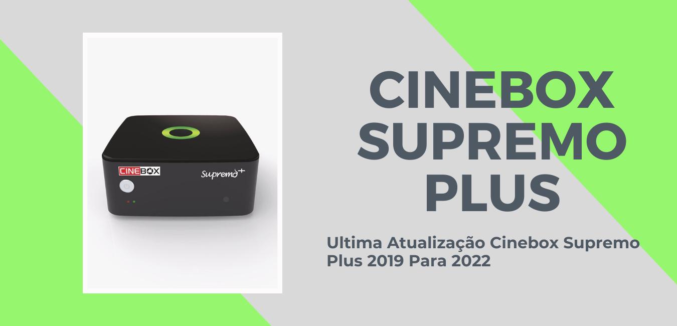 Ultima Atualização Cinebox Supremo Plus 2019 Para 2022 Por USB